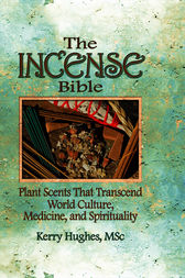 The Incense Bible by Dennis J Mckenna