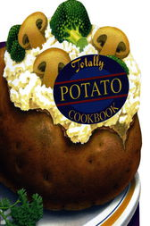 Totally Potato Cookbook by Helene Siegel
