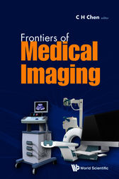 Frontiers of Medical Imaging by C. H. Chen