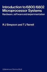Introduction to 6800/6802 Microprocessor Systems by Robert J. Simpson