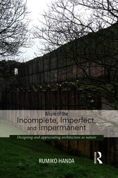 Allure of the Incomplete, Imperfect, and Impermanent by Rumiko Handa