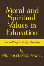 moral and spiritual values in education Buy moral and spiritual values in education by william clayton bower, raymond f mclain, president herman lee donovan (isbn: 9781258408800) from amazon's book store.