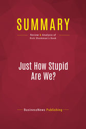 "the ignorant american voter in rick shenkmans just how stupid are we John selig outspoken rick shenkman, historian and author of ""just how stupid are we facing the truth about the american voter."