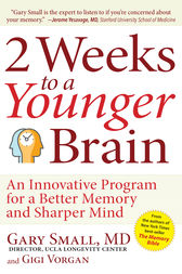 2 Weeks To A Younger Brain by Gary Small
