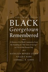 Black Georgetown Remembered by Kathleen Menzie Lesko