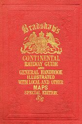 Bradshaw's Continental Railway Guide (full edition) by Bloomsbury Publishing