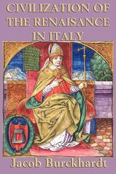 an analysis of the book the civilization of the renaissance in italy by jacob burckhardts The civilization of the renaissance in italy  the civilization of the renaissance in italy by jacob burckhardt, translated by s g c middlemore  create a book download as pdf.