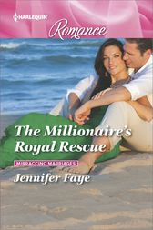 The Millionaire's Royal Rescue by Jennifer Faye