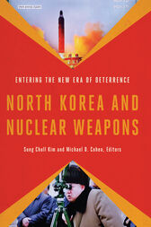 North Korea and Nuclear Weapons by Sung Chull Kim