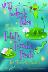 MORE Tadpole Tales and Other Totally Terrific Treats for Readers Theatre by Anthony Fredericks