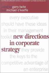 New Directions in Corporate Strategy by Garry Twite