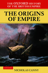 The Oxford History of the British Empire: Volume I: The Origins of Empire by Nicholas Canny