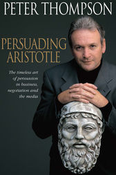 Persuading Aristotle by Peter Thompson