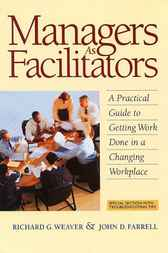 Managers as Facilitators by Richard G. Weaver