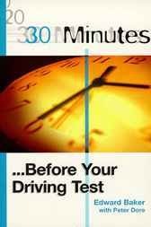 30 Minutes ... Before Your Driving Test by Edward Baker
