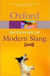 The Oxford Dictionary of Modern Slang by John Ayto