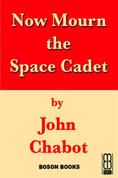 Now Mourn the Space Cadet: Book 2, Connor Beach Crime Series by J.R. Chabot