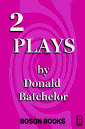 Two Plays by Donald Batchelor