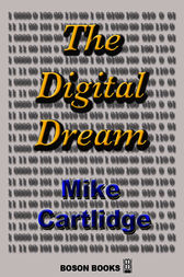 The Digital Dream by Mike; Cartlidge