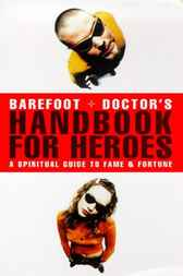 Barefoot Doctor's Handbook for Heroes by Stephen Russell