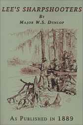 Lee's Sharpshooters by Major W. S. Dunlop