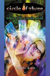 Circle of Three #4: What the Cards Said by Isobel Bird