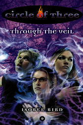 Circle of Three #9: Through the Veil by Isobel Bird
