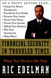 Financial Security in Troubled Times by Ric Edelman