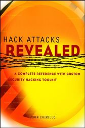 Hack Attacks Revealed by John Chirillo