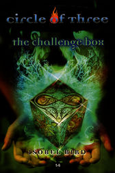 Circle of Three #14: The Challenge Box by Isobel Bird
