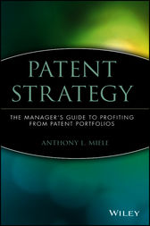 Patent Strategy by Anthony L. Miele