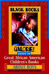 Black Books Galore! Guide to Great African American Children's Books about Boys by Black Books Galore!;  Donna Rand;  Toni Trent Parker