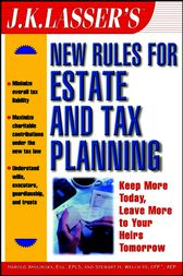 J.K. Lasser's New Rules for Estate and Tax Planning by Harold I. Apolinsky