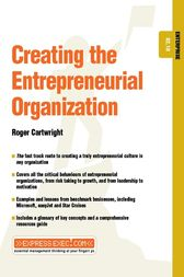Creating the Entrepreneurial Organization by Roger Cartwright