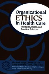 Organizational Ethics in Health Care by Philip J. Boyle