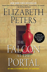 The Falcon at the Portal: An Amelia Peabody Mystery