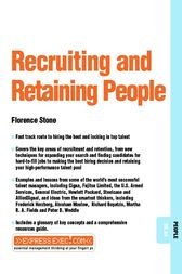 Recruiting and Retaining People by Florence Stone