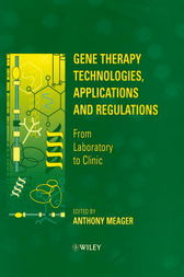 Gene Therapy Technologies, Applications and Regulations by Anthony Meager