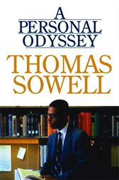 A Personal Odyssey by Thomas Sowell