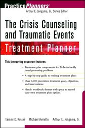 The Crisis Counseling and Traumatic Events Treatment Planner by Tammi D. Kolski