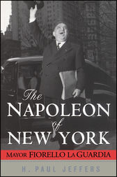 The Napoleon of New York by H. Paul Jeffers