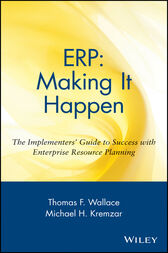 ERP: Making It Happen by Thomas F. Wallace