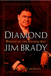 Diamond Jim Brady by H. Paul Jeffers
