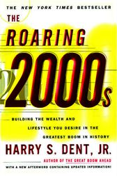 The Roaring 2000'S by Harry S. Dent