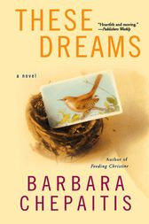These Dreams by Barbara Chepaitis