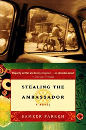 Stealing the Ambassador by Sameer Parekh