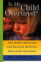 Is My Child Overtired? by Will Wilkoff