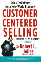 Customer Centered Selling by Rob Jolles