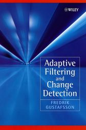Adaptive Filtering and Change Detection by Fredrik Gustafsson