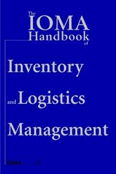 The IOMA Handbook of Logistics and Inventory Management by Institute of Management and Administration (IOMA)
